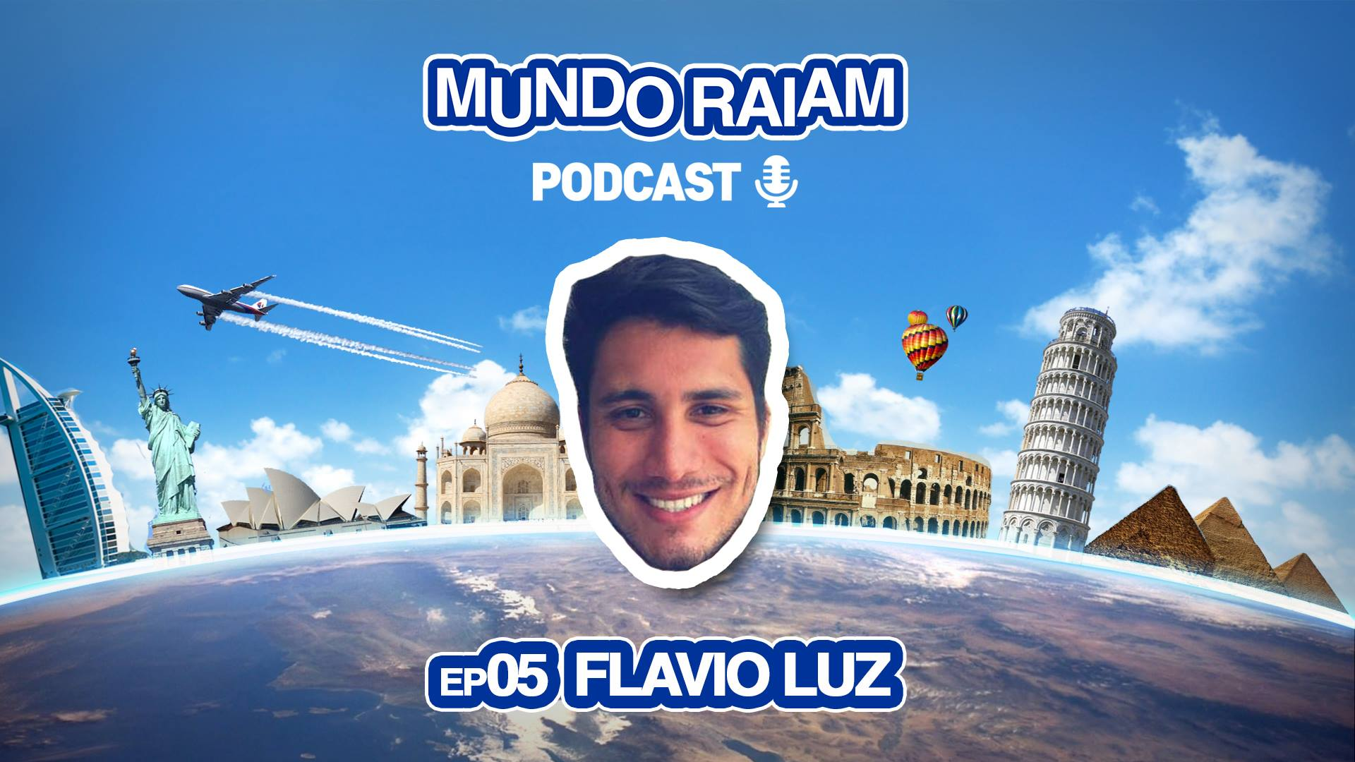 MundoRaiam Podcast EP05: Flavio Luz